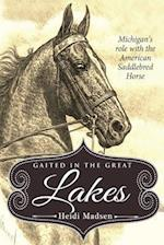 Gaited in the Great Lakes