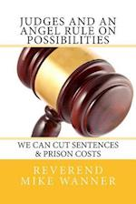 Judges and an Angel Rule on Possibilities We Can Cut Sentences & Prison C