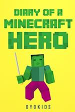 Diary of a Minecraft Hero Book 1