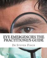 Eye Emergencies the Practitione?s Guide