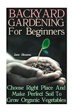 Backyard Gardening for Beginners