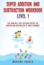 Super Addition and Subtraction Workbook Level 1