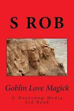 Goblin Love Magick