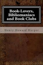 Book-Lovers, Bibliomaniacs and Book Clubs