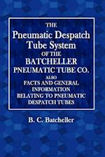 The Pneumatic Despatch Tube System af B. C. Batcheller