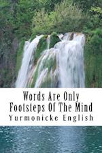 Words Are Only Footsteps of the Mind af Yurmonicke English