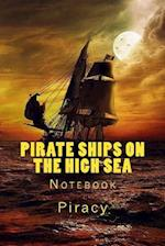 Pirate Ships on the High Sea Notebook