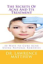 The Secrets of Acne and Its Treatment