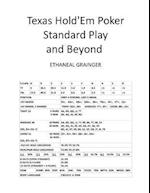 Texas Hold'em Poker Standard Play and Beyond