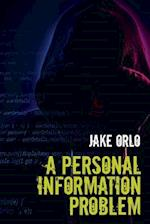 A Personal Information Problem af Jake Orlo