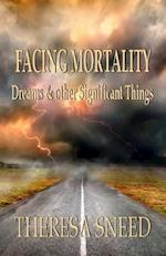 Facing Mortality