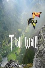 Troll Wall!