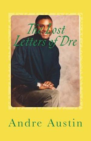 The Lost Letters of Dre