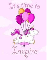 It's Time to Inspire ! (Journal, Diary, Notebook for Unicorn Lover)