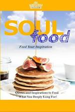Soul Food Feed Your Inspiration