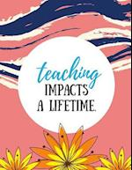 Teaching Impacts a Lifetime (Teacher Appreciation Gifts)