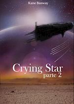Crying star, Parte 2 af Kane Banway