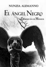 El Dominio de los Mundos - Volumen II - El Angel Negro -