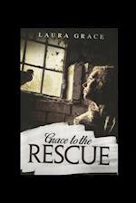 Grace to the Rescue
