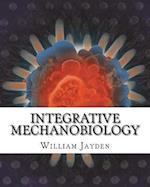 Integrative Mechanobiology