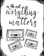In the End, Everything...;13 Reasons Why Fan Gift/Notebook/Journal