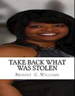 Take Back What Was Stolen
