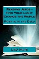 Reading Jesus - Find Your Light, Change the World