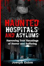 Haunted Hospitals and Asylums