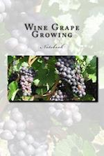 Wine Grape Growing Notebook