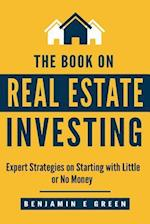 The Book on Real Estate Investing af Benjamin E. Green