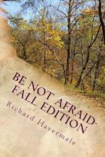 Be Not Afraid-Fall Edition