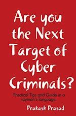 Are You the Next Target of Cyber Criminals?