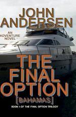 The Final Option (Bahamas)