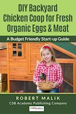 DIY Backyard Chicken COOP for Fresh Organic Eggs & Meat