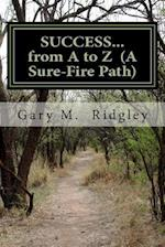 Success...from A to Z (a Sure-Fire Path)