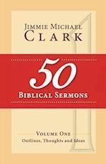 50 Biblical Sermons, Volume 1