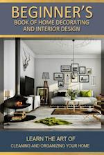 Beginners Book of Home Decorating and Interior Design