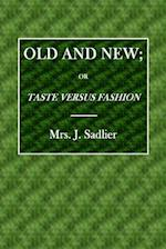 Old and New; Or Taste Versus Fashion