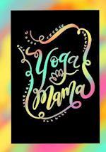 Yoga Mama- Yoga Journal/Yoga Gifts for Women
