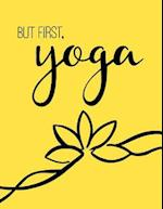 But First, Yoga - Yoga Quote Journal/Yoga Gifts for Women