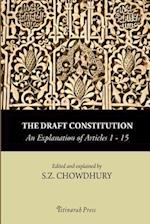 The Draft Constitution - An Explanation of Articles 1-15