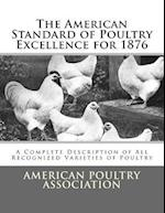 The American Standard of Poultry Excellence for 1876