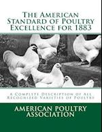 The American Standard of Poultry Excellence for 1883