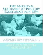 The American Standard of Poultry Excellence for 1894