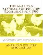 The American Standard of Poultry Excellence for 1905