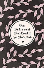 She Believe She Could So She Did, Watercolor Flower (Composition Book Journal and Diary)