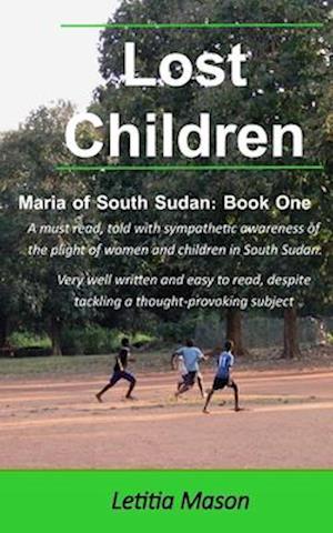 Lost Children of Cush: a novel of South Sudan