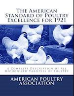 The American Standard of Poultry Excellence for 1921