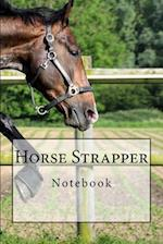 Horse Strapper Notebook