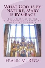 What God Is by Nature, Mary Is by Grace af Frank M. Rega Ofs